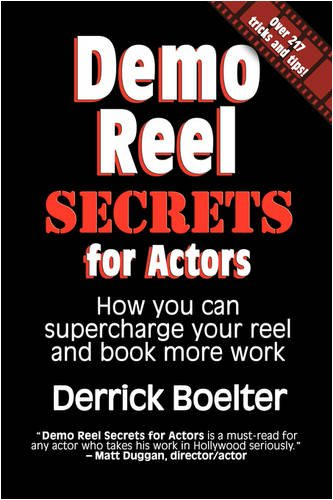 Demo Reel Secrets for Actors: How You Can Supercharge Your Reel and Book More Work (Demo Reel)