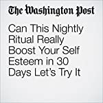 Can This Nightly Ritual Really Boost Your Self Esteem in 30 Days? Let's Try It | Colby Itkowitz
