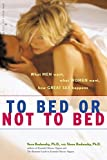 img - for To Bed or Not To Bed: What Men Want, What Women Want, How Great Sex Happens by Vera Bodansky (2006-02-01) book / textbook / text book