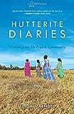 Hutterite Diaries: Wisdom from My Prairie Community (Plainspoken, Book Three)