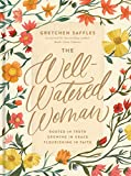The Well-Watered Woman: Rooted in Truth, Growing in