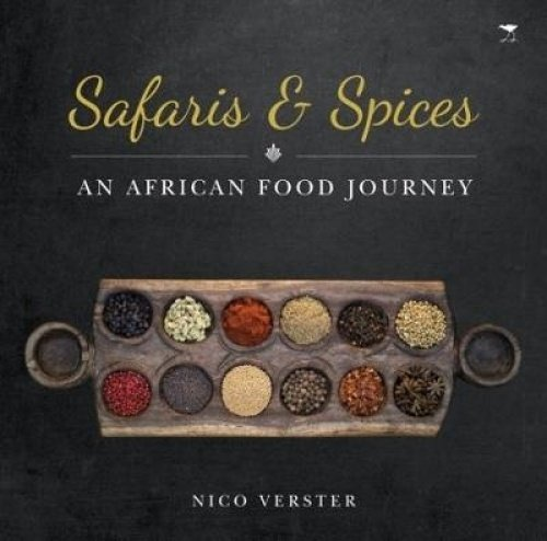 Safaris & Spices: An African food journey by Nico Verster