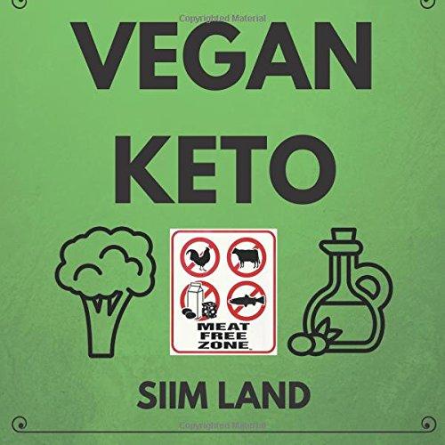 Vegan Keto: The Vegan Ketogenic Diet and Low Carb Vegan Diet for Rapid Fat Loss (Works as a Vegetarian Keto Diet As Well) (Volume 1) pdf