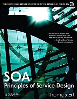 SOA Principles of Service Design (The Prentice Hall Service Technology Series from Thomas Erl) por [Erl, Thomas]