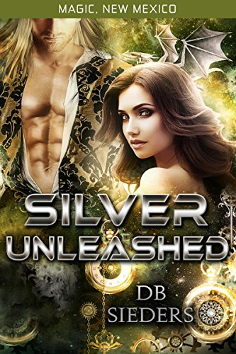 Silver Unleashed: Dragons of Tarakona (Magic, New Mexico)