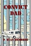 Convict Dad, P. Ryan Hembree, 0985374055
