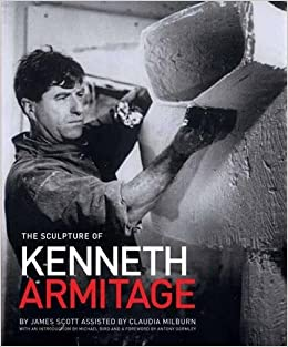 The Sculpture of Kenneth Armitage: With a Complete Inventory of Works