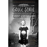 Gölge Şehir - Bayan Peregrine'in Tuhaf Çocukları İkinci Kitap (Ciltli): Bayan Peregrine'in Tuhaf Çocukları (İkinci Kitap…