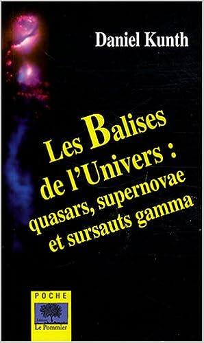 Livres gratuits en ligne Les Balises de l'Univers : Quasars, supernovae et sursauts gamma pdf, epub ebook