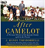 [ AFTER CAMELOT: A PERSONAL HISTORY OF THE KENNEDY FAMILY--1968 TO THE PRESENT ] By Taraborrelli, J Randy ( Author) 2012 [ Compact Disc ]