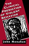 img - for Clinical Prediction of Violent Behavior (The Master Work Series) book / textbook / text book