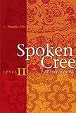 img - for Spoken Cree, Level II:  -ilil mon niwahk book / textbook / text book