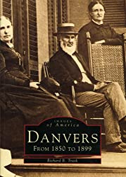 Danvers, MA: From 1850 To 1899 (Images of America)