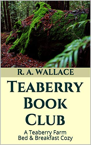 Teaberry Book Club (A Teaberry Farm Bed & Breakfast Cozy 19) by [Wallace, R. A.]