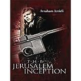 The Jerusalem Inception: A young talmudic Scholar, a beautiful Israeli spy, and the 1967 War (Jerusalem Spy Series Book 1)