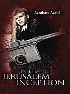 The Jerusalem Inception: A young talmudic Scholar, a beautiful Israeli spy, and the 1967 War (Jerusalem Spy Series)