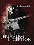The Jerusalem Inception: A young talmudic Scholar, a beautiful Israeli spy, and the 1967 War (Jerusalem Spy Series)