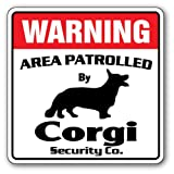Corgi Security Sign | Indoor/Outdoor | Funny Home Décor for Garages, Living Rooms, Bedroom, Offices | SignMission Area Patrolled Pet Dog Gag Funny Gift Patrol Vet Breeder Sign Wall Plaque Decoration