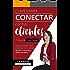 Claves para conectar con tus clientes: Enamora a tus clientes con tu blog y redes sociales (Spanish Edition)