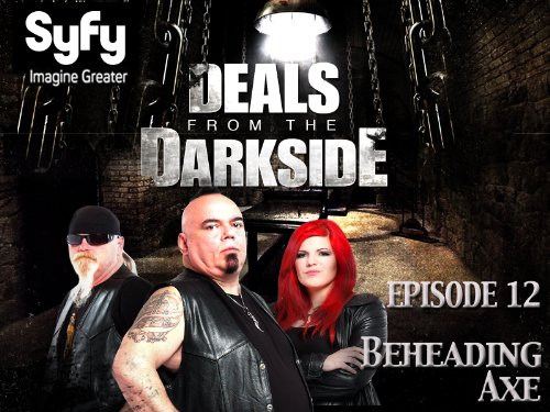 - Deals From The Darkside - Season 1 Episode 12 - Beheading Ax