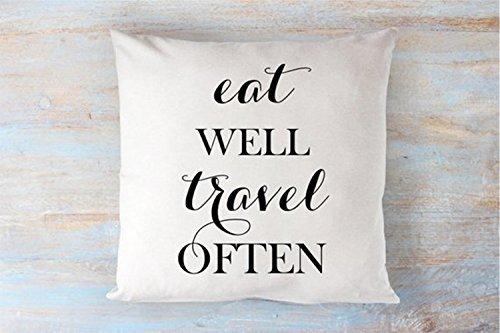 Eat Well, Travel Often, Thow Pillowcase, Rustic Gift, Travel Gift, Housewarming Gift, Graduation Gift, Motivational Pillowcase, Inspirational Pillow Cover