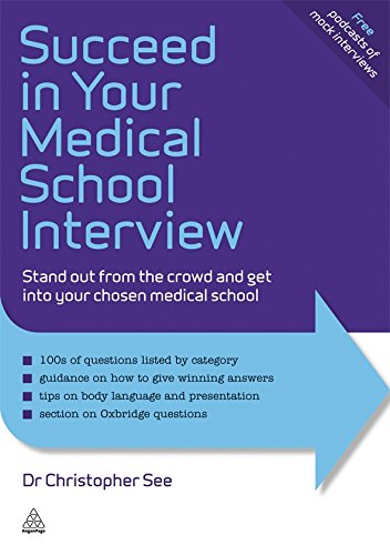 Succeed in Your Medical School Interview: Stand out from the crowd and get into your chosen medical school (Elite Students Series)