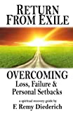 img - for Return From Exile: overcoming loss, failure, and personal setbacks book / textbook / text book