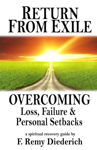 Return From Exile: overcoming loss, failure, and personal setbacks