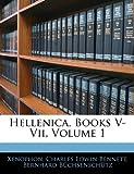Hellenica, Books V-Vii, Xenophon and Charles Edwin Bennett, 1144456207