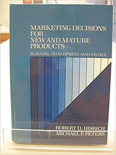 Marketing Decisions for New and Mature Products: Planning, Development and Control
