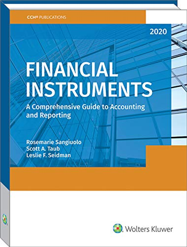 Financial Instruments: A Comprehensive Guide to Accounting & Reporting (2020) (Scott Taub)