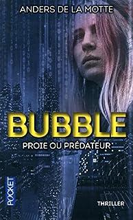 Bubble : proie ou prédateur, De La Motte, Anders
