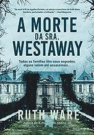A morte da Sra. Westaway: Todas as famílias têm seus segredos, alguns valem até assassinato...