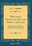 Amazon / Forgotten Books: Wholesale Trade - List, Fall and Spring, 1928 - 1929 Rhododendron Catawbiense, Hardy and Rare Broad - Leaved Evergreens, Ornamental Trees, Shrubs, Vines, . Gardens of the Blue Ridge Classic Reprint (E. C. Robbins)