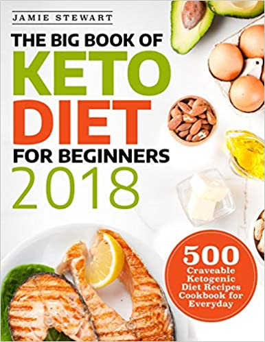 The Big Book Of Keto Diet For Beginners 2018 500 Craveable