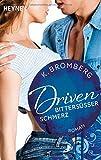 Driven. Bittersüßer Schmerz: Band 6 - Roman (Driven-Serie, Band 6)