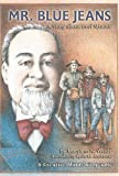 img - for Mr. Blue Jeans: A Story about Levi Strauss (Creative Minds Biography) (Creative Minds Biography (Paperback)) book / textbook / text book