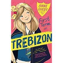First Term at Trebizon (The Trebizon Boarding School Series)