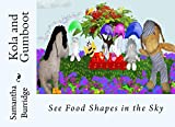 Kola and Gumboot: See Food Shapes in the Sky (Surprise Party Book 1)