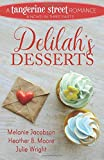 Delilah's Desserts (A Tangerine Street Romance) (Volume 4)