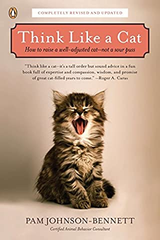 Think Like a Cat: How to Raise a Well-Adjusted Cat--Not a Sour Puss (Language Instinct)