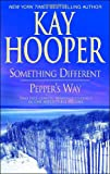 Something Different/Pepper's Way, Kay Hooper, 0553385224