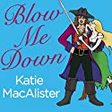Blow Me Down Audiobook by Katie MacAlister Narrated by Tanya Eby