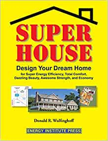 Super House Design Your Dream Home For Super Energy