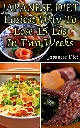 japanese diet easiest way to lose 15 lbs in two weeks weight loss