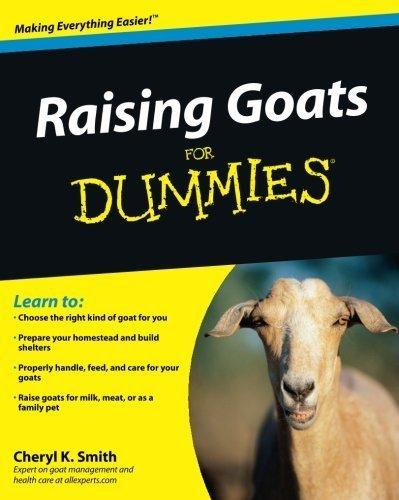 Raising Goats For Dummies by Cheryl K. Smith (2010-03-08)