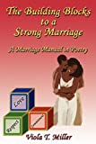 The Building Blocks to a Strong Marriage, Viola T. Miller, 1926585232