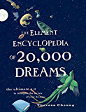 The Element Encyclopedia of 20,000 Dreams: The Ultimate A-Z to Interpret the Secrets of Your Dreams (Element Encyclopedias)