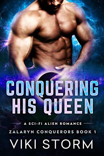 Conquering His Queen: A Sci-Fi Alien Romance (Zalaryn Conquerors Book 1)