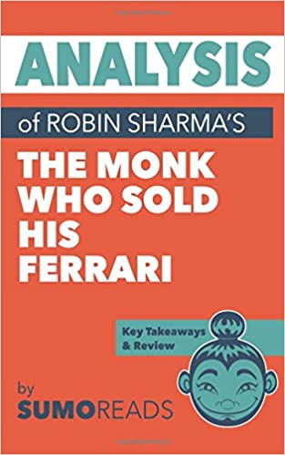 Analysis Of Robin Sharma S The Monk Who Sold His Ferrari With Key Takeaways Review Amazon De Sumoreads Fremdsprachige Bücher